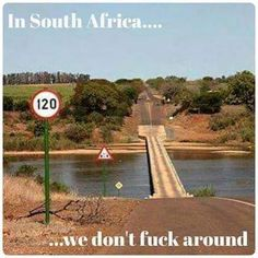 South Africa is not for sissies! So not for you, S D F this is in the kruger national park. African Memes, Land Surveyors, Kruger National Park, Countries Of The World, Cape Town, 6 Years, Funny Photos, South Africa, Continents