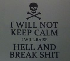 I-Will-Not-Keep-Calm-I-will-raise-Hell-and-Break-S-t-Sticker-Decal-wall-USMC