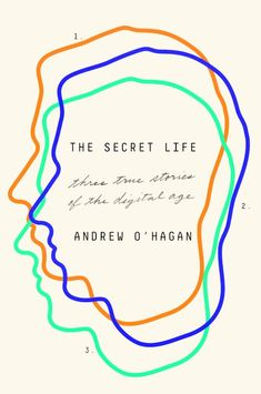 The Secret Life: Three True Stories of the Digital Age: A Top 10 Book of /bEssays & Literary Criticism for Fall Publishers Weekly/i Graphic Design Books, Graphic Design Print, Graphic Design Illustration, Graphic Design Inspiration, Design Ideas, Buch Design, Graph Design, Beautiful Book Covers, Cool Books