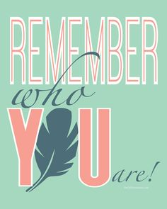 To tell, free printables, remember who you are, best quotes, favorite quote Four Letter Words, Remember Who You Are, To Tell, Kids And Parenting, To My Daughter, Daughters, Wise Words, Best Quotes, Bible Verses