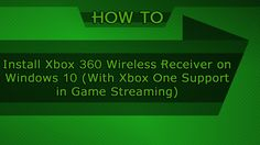 Install Xbox 360 Wireless Receiver on Windows 10 (With Xbox One Support ...