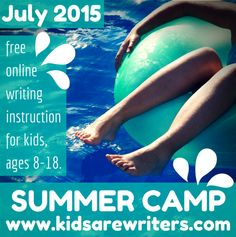 Join us this July for our 2nd Annual KIDS ARE WRITERS Summer Camp! Sign-up for our free membership to receive each day's writing prompt. This is going to be FUN!
