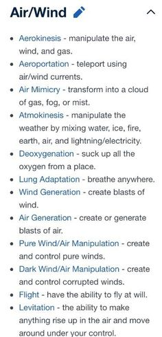 Magical powers related to Air/Wind. Missing a fart related power, though 😀 Magical powers related to Air/Wind. Missing a fart related power, though 😀 Book Writing Tips, Writing Resources, Writing Help, Writing Prompts, Writing Ideas, Story Inspiration, Writing Inspiration, Character Inspiration, Story Ideas
