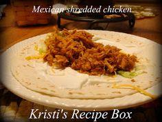 Kristi's Recipe Box: Crockpot Mexican Shredded Chicken