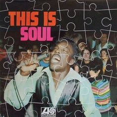 This Is Soul LP Cover. The best of Atlantic/stax, Sam n Dave, Arthur Conley,the wicked picket,Aretha,,Otis, the Barkays,Carla Thomas,Eddie Floyd, they are all on this