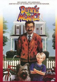 DENNIS THE MENACE (1993): When his parents have to go out of town, Dennis stays with Mr. and Mrs. Wilson. The little menace is driving Mr. Wilson crazy, but Dennis is just trying to be helpful. Even to the thief who's arrived in town.