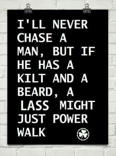 Running could be construed as desperate. Power walking is determined. lol More Outlander Scottish Man, Scottish Quotes, Scottish Tattoos, Scottish Insults, Scottish Warrior, Scottish Accent, Scottish People, Scottish Gaelic, Scottish Kilts