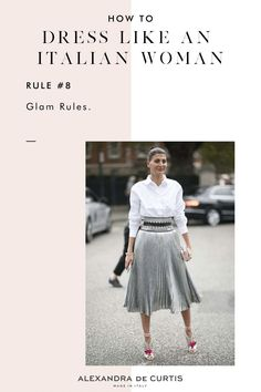 """I get asked this question a lot, """"how do Italian women always look so stylish? What's their secret?"""" Now, I probably wouldn't put myself in the category of best dressed, but there are a few simple rules even I rely on when putting together my wardrobe. RULE #8 - Glam Rules. Visit my blog to read all 10 tips!"""