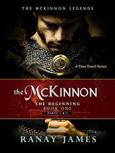 Buy The McKinnon The Beginning: Book 1 Parts 1 & 2 The McKinnon Legends (A Time Travel Series) by Ranay James and Read this Book on Kobo's Free Apps. Discover Kobo's Vast Collection of Ebooks and Audiobooks Today - Over 4 Million Titles! Time Travel Series, Book 1, Destiny, Audiobooks, Fiction, Romance, Author, Legends, Reading