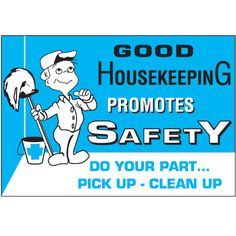 Good house keeping promotes safety, do your part, pick up, clean up Health And Safety Poster, Safety Posters, Safety Quotes, Workplace Safety, Safety First, Fire Safety, Good Housekeeping, Clean Up, Activities