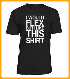 I WOULD FLEX BUT I LIKE THIS SHIRT TShirts - Oktoberfest shirts (*Partner-Link)