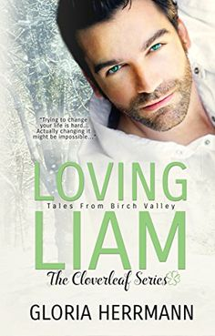 Loving Liam (The Cloverleaf Series Book 1) by Gloria Herrmann http://www.amazon.com/dp/B015YSRZGY/ref=cm_sw_r_pi_dp_OGQBwb1KEFHCS