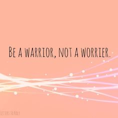 be strong and courageous. Don't wimp out