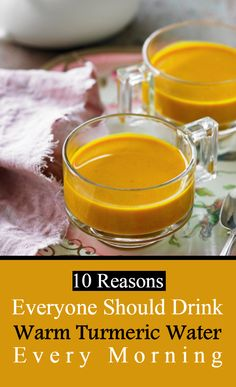 10 Reasons Everyone Should Drink Warm Turmeric Water Every Morning - Life on Hands