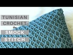 Yes, it's crochet! - Learn the Tunisian Crochet Smock Stitch *Video Tutorial and New Pattern* - YouTube