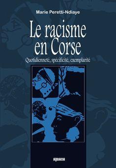 """""""En Corse, le racisme donne parfois un sens aux inégalités"""" Check more at http://info.webissimo.biz/en-corse-le-racisme-donne-parfois-un-sens-aux-inegalites/"""