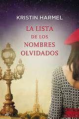 La lista de los nombres olvidados / Kristin Harmel. Ver si el ejemplar está disponible http://absys.asturias.es/cgi-abnet_Bast/abnetop?TITN=888456#1