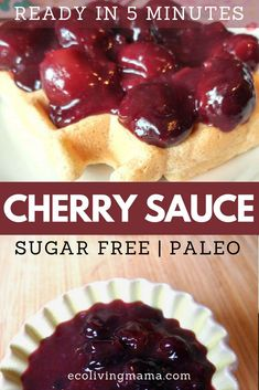 Amazingly Simple and Cherry Sauce that is completely sugar free (with no sugar substitutes). This sauce comes together in minutes with only a few ingredients and is perfect on waffles, pancakes or dessert. #healthyrecipe #breakfast #fruit #naturescandy #cherries #paleo