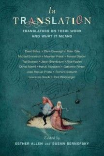 In Translation: Translators on Their Work and What It Means is an examination of the mutability of language told through the work of 18 translators, including Eliot Weinberger (translator of Bei Dao, Jorge Luis Borges, and Octavio Paz) and Haruki Murakami, who translates books like The Great Gatsby into Japanese when he's not writing bestsellers. The book's editor, Esther Allen--a translator in her own right--tells us about the evaporating lines between languages.