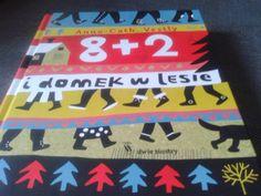 Wyjątkowe książki dla dzieci w jednym miejscu: 8+2 i domek w lesie, Anne-Cath. Vestly, ilustracje Marianna Oklejak, wydawnictwo Dwie Siostry