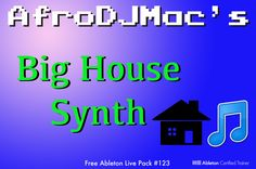 Big House Synth: Free #Ableton Live Pack # 123