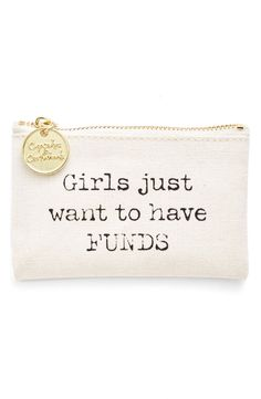 This fun and whimsical coin purse with 'Girls just want to have funds' screenprint is right on point for the shopping lover.