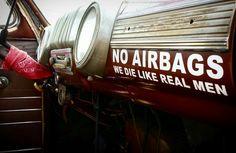 No airbags. We die like real men. Dash decal.