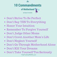 The Ten Commandments of Motherhood - by Elayna Fernandez ~ The Positive MOM: