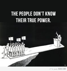 Funny pictures about True Power. Oh, and cool pics about True Power. Also, True Power photos. Political Art, Political Freedom, Political Quotes, Political Leaders, Political Cartoons, Power To The People, Satire, Thought Provoking, Wake Up