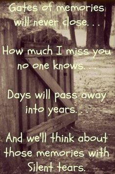 Gates of memories never close. How much I miss you no one knows. Days will pass into years. And we'll think about those memories with silent tears. Rest in Peace. MISS YOU DAD! Rip Daddy, Rip Mom, Miss You Dad, First Love, My Love, After Life, Missing You So Much, Missing Daddy, I Missed