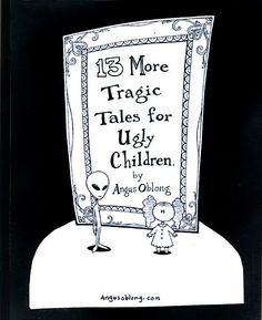 13 More Tragic Tales for Ugly Children. Ugly Baby, Being Ugly, Dog Tags, Dog Tag Necklace, Children, Young Children, Boys, Kids, Child