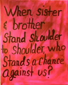 Happy Birthday Big and Little Brother Quotes from Sisters and from Brothers. I love my best brother quotes with images that are funny and from the heart. Best Brother Quotes, Brother Sister Quotes, Sweet Sister Quotes, Brother Images, Marine Sister, Nephew Quotes, Funny Sister, Brother Bear, Family Quotes