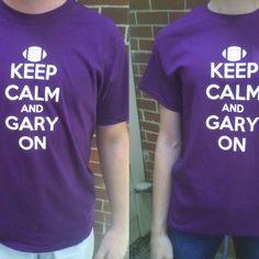"""Keep Calm and Gary On"" TCU T-Shirt  $15 GO FROGS!"