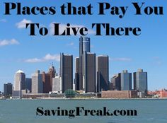 There are places in North America that will actually pay you to live there.  Get student loan reimbursment and even money to buy a house in these communitites  http://www.savingfreak.com/8-places-that-will-pay-you-to-live-there/