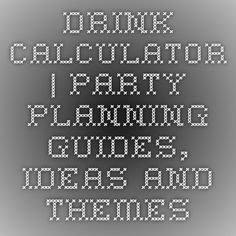 Drink calculator | Party planning guides, ideas and themes