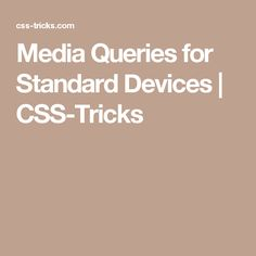 Media Queries for Standard Devices   CSS-Tricks