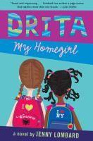 Drita, My Homegirl by Jenny Lombard  Fiction J LOMBARD