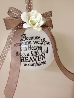Because someone we love is in heaven -frosted glass ornament