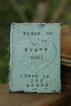 Original. Handmade. Repurposed. Mixed media art card. Press on brave soul there is joy ahead *approx 4 X 5-1/2 in size and 1/8 thickness. *hand