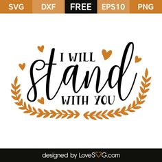 *** FREE SVG CUT FILE for Cricut, Silhouette and more *** I will stand with you