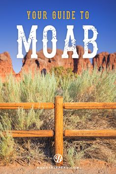 Travel to Moab, Utah to live out your cowboy fantasies.