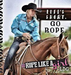Life short. Go ROPE. #ropelikeagirl