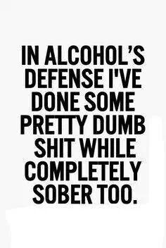 In alcohol's defence...