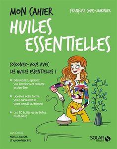 Mon cahier Huiles essentielles de Françoise COUIC-MARINIER, http://www.amazon.fr/dp/226307239X/ref=cm_sw_r_pi_dp_t-EkybFYZ9Q0J