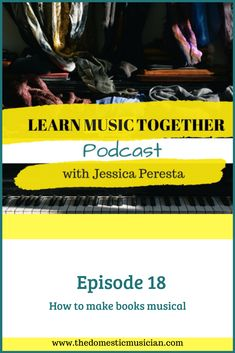 One of my absolute favorite things to do with books is to make them musical.  You may already be making books musical with your kids without even realizing it.    The 5 ways I talk about making books musical in this episode are:  Use rhyming books, find movement books, books about composers and musical artists, reading musical scores, and story books
