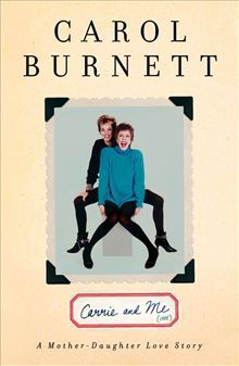 Carrie and Me - A Mother-Daughter Love Story by Carol Burnett. In this beautiful and poignant tribute to her late daughter, award-winning actress and New York Times bestselling author Carol Burnett presents a funny and moving memoir about mothering an extraordinary young woman through the struggles and triumphs of her life. #Kobo #eBook