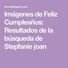 Imágenes de Feliz Cumpleaños: Resultados de la búsqueda de Stepfanie joan Personalised Birthday Cards, Vintage Photography