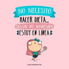 No necesito hacer dieta...Según mi WhatsApp estoy en línea! #humor #divertidas #graciosas #funny