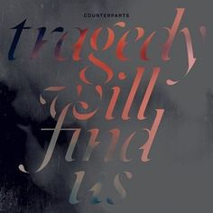 Counterparts - Tragedy Will Find Us (2015)   Melodic Hardcore / Metalcore band from Canada  #Counterparts #Metalcore #Hardcore