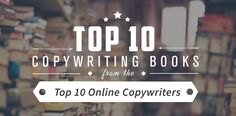 Want to be a top-paid copywriter? Read the right copywriting books. Here are the top 10 copywriting books direct from the top 10 online copywriters.